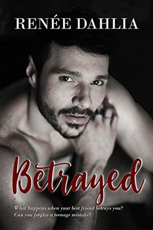 Betrayed by Renee Dahlia